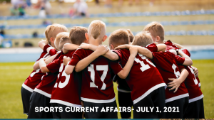 Sports Current Affairs- July 1, 2021