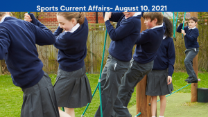 Sports Current Affairs- August 10, 2021