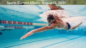 Sports Current Affairs- August 13, 2021